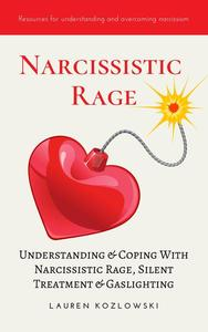 Narcissistic Rage: Understanding & Coping With Narcissistic Rage, Silent Treatment & Gaslighting
