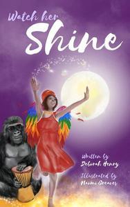 Watch Her Shine