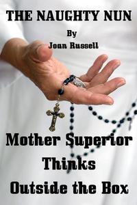Mother Super Superior Thinks Outside The Box
