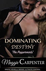 Dominating Destiny