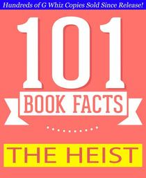 The Heist - 101 Amazing Facts You Didn't Know