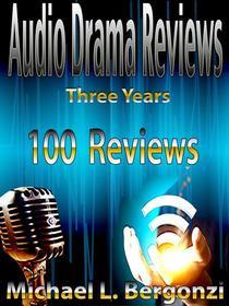 Audio Drama Reviews: Three Years 100 Reviews