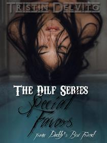 The Dilf Series: Special Favors from Daddy's Best Friend
