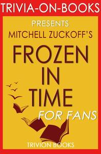 Frozen in Time by Mitchell Zuckoff (Trivia-On-Books)