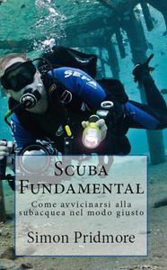 Scuba Fundamental - Come avvicinarsi alla subacquea nel modo giusto