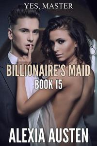 Billionaire's Maid (Book 15)