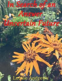 In Search of an Answer - Uncertain Future