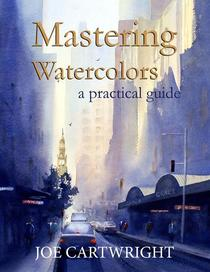 Mastering Watercolors A Practical Guide