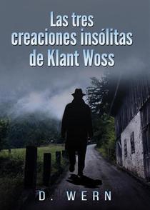Las tres creaciones insólitas de Klant Woss