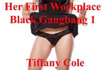 Her First Workplace Black Gangbang 1