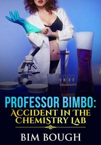 Professor Bimbo: Accident In The Chemistry Lab
