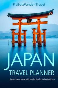Japan Travel Planner: Japan Travel Guide With Helpful Tips For Individual Tours