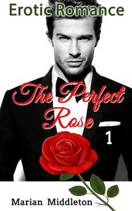 Erotic Romance: The Perfect Rose (Book One)
