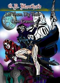 Let Them Dig Their Own Graves Pt.1