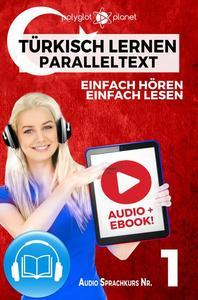Türkisch Lernen - Einfach Lesen | Einfach Hören | Paralleltext Audio-Sprachkurs Nr. 1