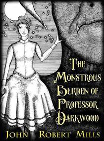 The Monstrous Burden of Professor Darkwood