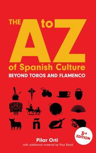 The A to Z of Spanish Culture. Updated Third Edition
