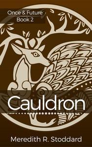 Cauldron: Once & Future Book 2