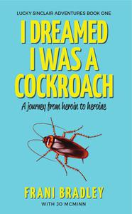 I Dreamed I was a Cockroach