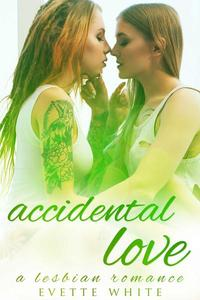 Accidental Love: A Lesbian Romance
