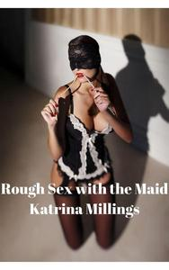 Rough Sex with the Maid