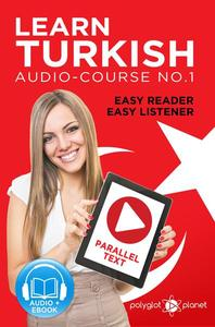 Learn Turkish - Easy Reader | Easy Listener | Parallel Text Audio Course No. 1