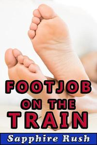 Footjob on the Train (public sex foot fetish)