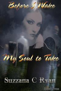 Before I Wake, My Soul to Take