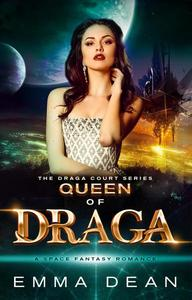 Queen of Draga: A Space Fantasy Romance