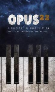 Opus 22: A Rhapsody of Short Fiction