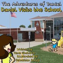 The Adventures of Daniel: Daniel Visits the School