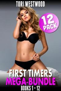 First Timers Mega Bundle 12-Pack - Books 1 - 12 (Rough Sex Erotica Virgin Erotica First Time Erotica Breeding Erotica Age Gap Erotica)