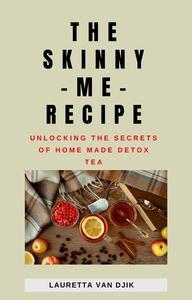The Skinny Me Recipe