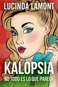 Kalopsia - No Todo Es Lo Que Parece