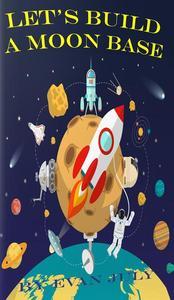 Let's Build a Moon Base