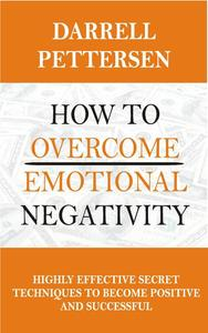 How to Overcome Emotional Negativity