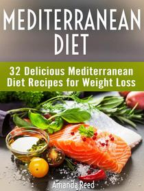 Mediterranean Diet: The Ultimate Guide to Mediterranean Diet Recipes For Weight Loss