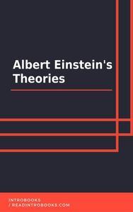 Albert Einstein's Theories