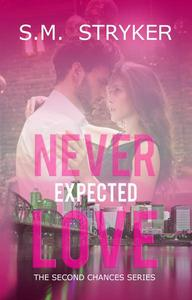 Never Expected Love