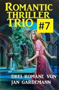 Romantic Thriller Trio #7: Drei Romane