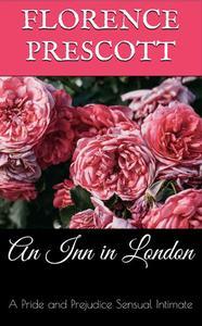 An Inn in London: A Pride and Prejudice Sensual Intimate