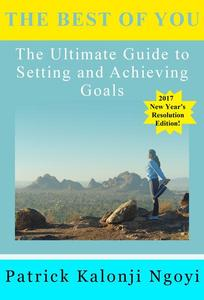 The Best of You: The Ultimate Guide to Setting and Achieving Goals