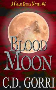 Blood Moon: A Grazi Kelly Novel 6