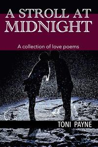 A Stroll at Midnight :  A Collection of Love Poems