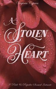 A Stolen Heart: A Pride and Prejudice Sensual Intimate