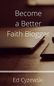 Become a Better Faith Blogger