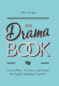 The Drama Book: Lesson Plans, Activities, and Scripts for English-Language Learners