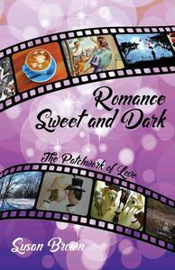 Romance Sweet and Dark, The Patchwork of Love