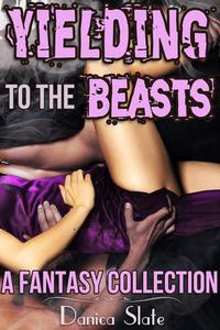 Yielding to the Beasts - A Fantasy Collection