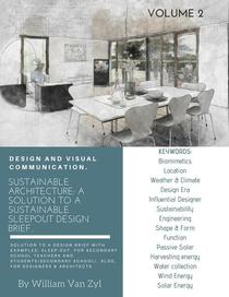 Sustainable Architecture: A Solution to a Sustainable Sleep-out Design Brief. Volume 2.